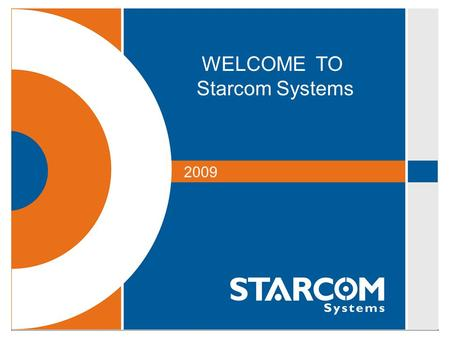 WELCOME TO Starcom Systems 2009. Starcom Systems - The Company Designs, engineers and supplies innovative h/w and s/w solutions aimed at Telematics and.