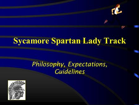 Sycamore Spartan Lady Track Philosophy, Expectations, Guidelines.