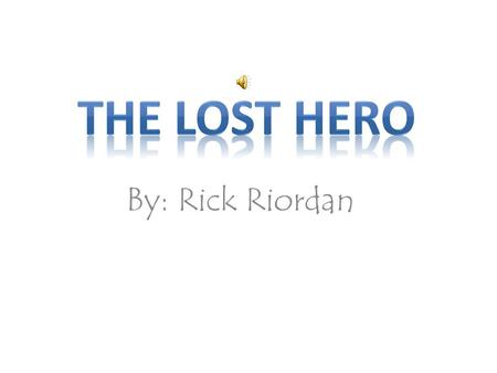 By: Rick Riordan. He doesnt remember anything before waking up on a school bus holding hands with a girl.