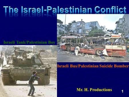 Israeli Tank/Palestinian Boy Israeli Bus/Palestinian Suicide Bomber Mr. H. Productions 1.