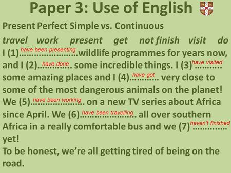 Paper 3: Use of English Present Perfect Simple vs. Continuous