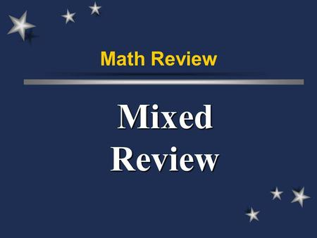 Math Review Mixed Review. Algebra 3, 6, 9, 12, 15, 18 Whats the rule?