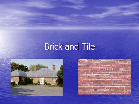 Brick and Tile. One of the oldest building materials Manufactured of bricks still follows the same basic procedures Manufactured of bricks still follows.