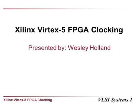 Xilinx Virtex-5 FPGA Clocking