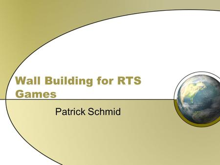 Wall Building for RTS Games Patrick Schmid. Age of Empires.