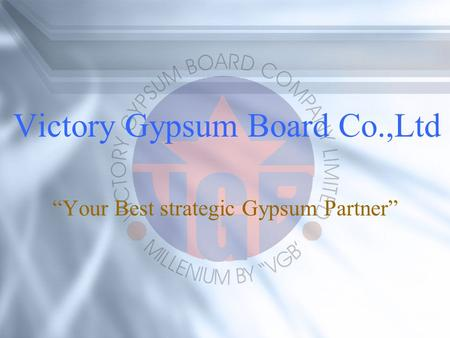 Victory Gypsum Board Co.,Ltd Your Best strategic Gypsum Partner.