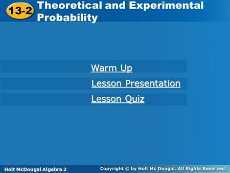 Theoretical and Experimental Probability 13-2