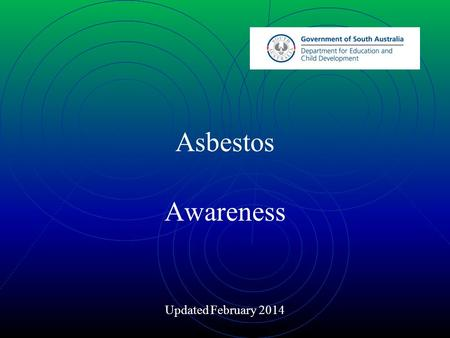 Asbestos Awareness Updated February 2014. What is Asbestos Asbestos is the name applied to six naturally occurring minerals that are mined from the earth.