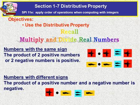 Numbers with the same sign The product of 2 positive numbers or 2 negative numbers is positive. Numbers with different signs The product of a positive.