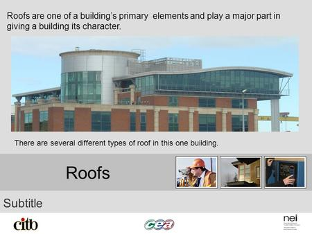 Roofs are one of a building's primary elements and play a major part in giving a building its character. There are several different types of roof in.