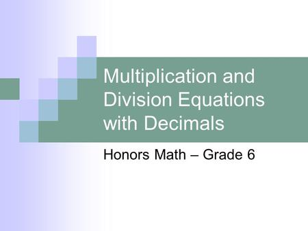 Multiplication and Division Equations with Decimals