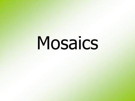 Mosaics. History of Mosaics Mosaic can be traced back through several cultures. The first culture attributed with mosaics was the Aboriginal Native Americans.