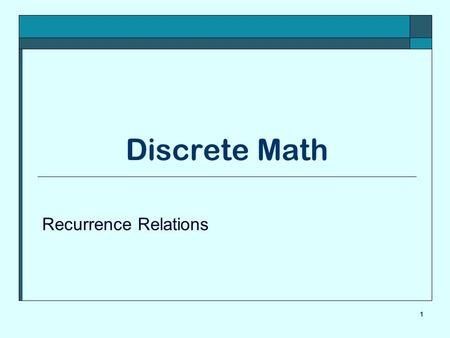 Discrete Math Recurrence Relations 1.