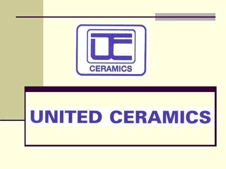 UNITED CERAMICS For 30 years, United Ceramics Corp. has been a leader in quality and competitive prices for floor, kitchen and bathroom tiles. We have.
