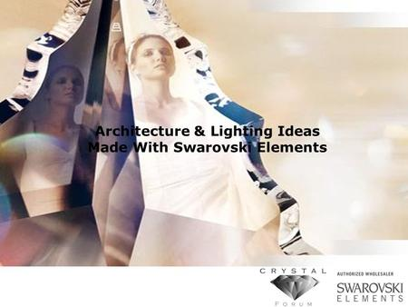 Architecture & Lighting Ideas Made With Swarovski Elements.
