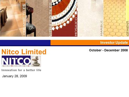 Nitco Limited Investor Update January 28, 2009 October - December 2008.