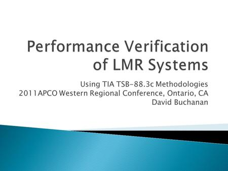 Performance Verification of LMR Systems