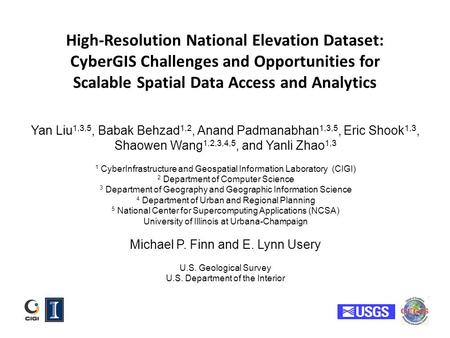 High-Resolution National Elevation Dataset: CyberGIS Challenges and Opportunities for Scalable Spatial Data Access and Analytics Yan Liu1,3,5, Babak Behzad1,2,