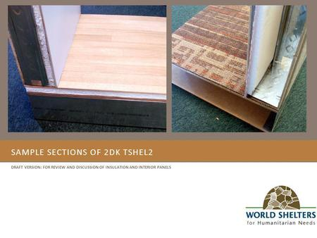 SAMPLE SECTIONS OF 2DK TSHEL2 DRAFT VERSION: FOR REVIEW AND DISCUSSION OF INSULATION AND INTERIOR PANELS.