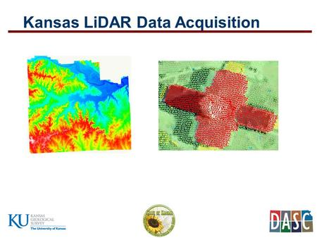 Kansas LiDAR Data Acquisition. Established by the GIS Policy Board in 1991 Central repository of GIS databases of statewide/regional importance Designated.