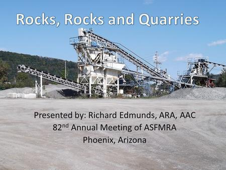 Presented by: Richard Edmunds, ARA, AAC 82 nd Annual Meeting of ASFMRA Phoenix, Arizona 1.