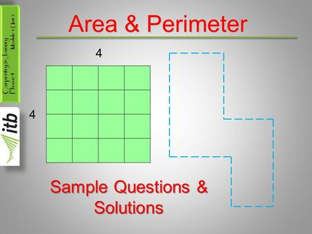 Carpentry & Joinery Phase 4 Module 1 Unit 5 Area & Perimeter 4 4 Sample Questions & Solutions.