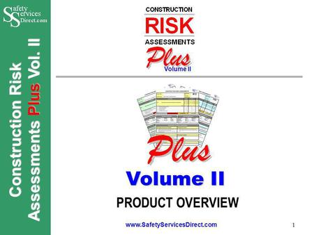 Construction Risk Assessments Plus Vol. II www.SafetyServicesDirect.com 1 PRODUCT OVERVIEW Volume II.