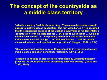 The concept of the countryside as a middle class territory what is meant by 'middle class territory. Three main descriptions would appear to justify such.