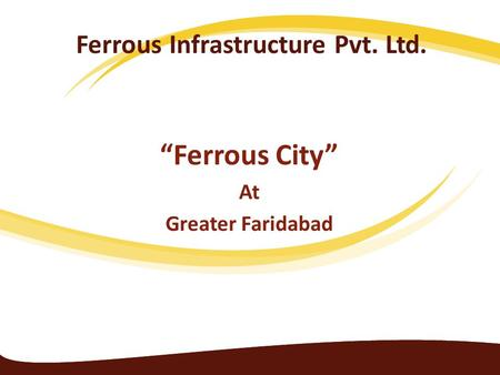 Ferrous Infrastructure Pvt. Ltd. Ferrous City At Greater Faridabad.