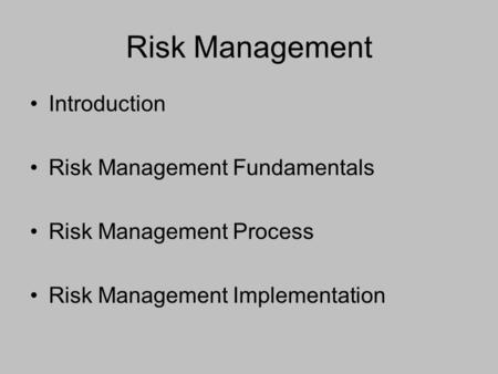Risk Management Introduction Risk Management Fundamentals