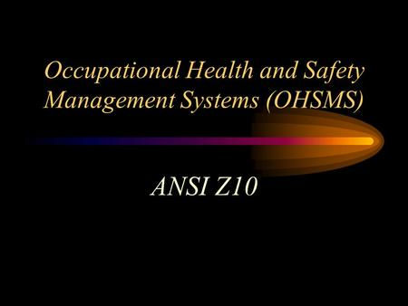 Occupational Health and Safety Management Systems (OHSMS)