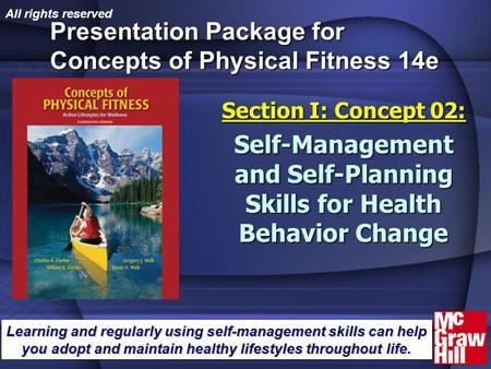 Concepts of Physical Fitness 14e1 Presentation Package for Concepts of Physical Fitness 14e Section I: Concept 02: Self-Management and Self-Planning Skills.