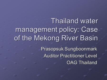 Thailand water management policy: Case of the Mekong River Basin