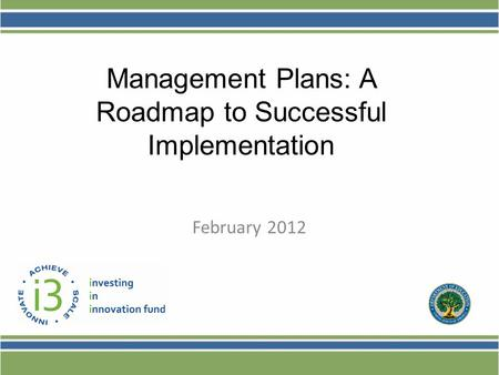 Management Plans: A Roadmap to Successful Implementation February 2012.