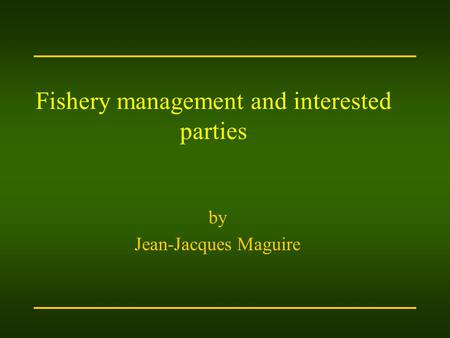 Fishery management and interested parties