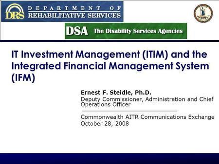 1 ITIM and the Integrated Financial Management System (IFM) IT Investment Management (ITIM) and the Integrated Financial Management System (IFM) Ernest.