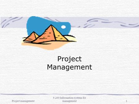 Project management 9.200 Information systems for management1 Project Management.