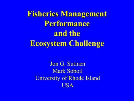 Fisheries Management Performance and the Ecosystem Challenge