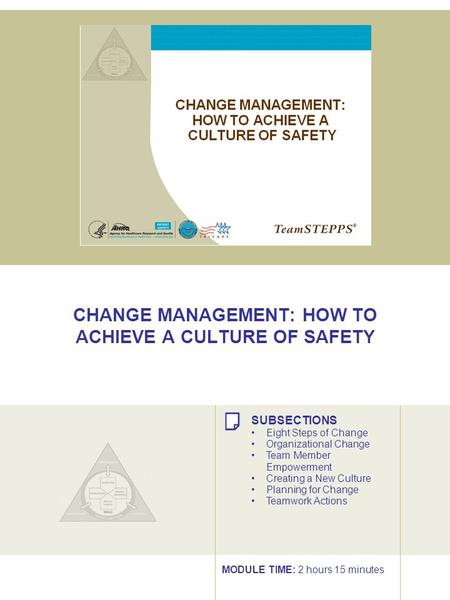 CHANGE MANAGEMENT: HOW TO ACHIEVE A CULTURE OF SAFETY SUBSECTIONS Eight Steps of Change Organizational Change Team Member Empowerment Creating a New Culture.