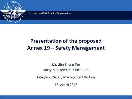 Presentation of the proposed Annex 19 – Safety Management