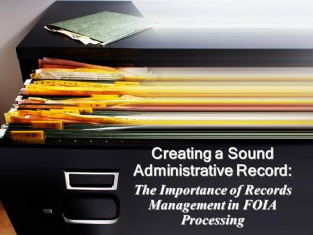 Creating a Sound Administrative Record: