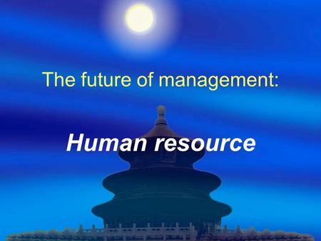 The future of management: Human resource. introduction.