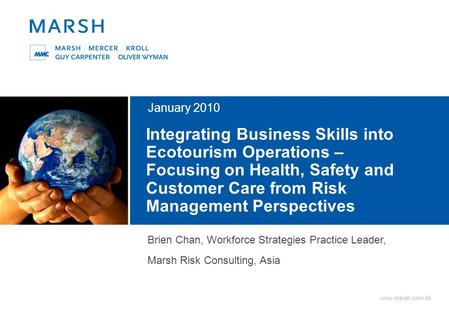 Www.marsh.com.hk Integrating Business Skills into Ecotourism Operations – Focusing on Health, Safety and Customer Care from Risk Management Perspectives.