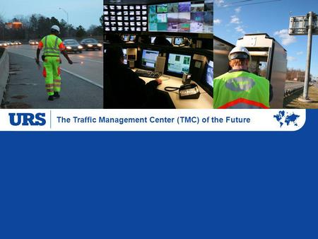 The Traffic Management Center (TMC) of the Future.