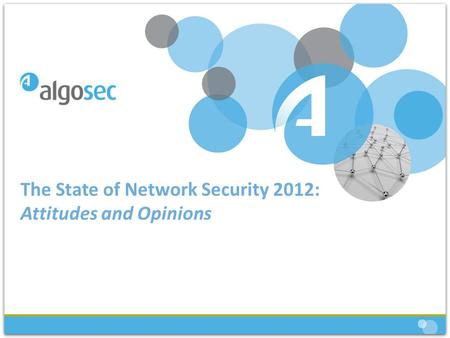 The State of Network Security 2012: Attitudes and Opinions.