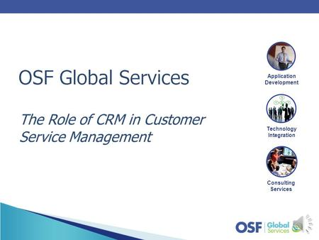Consulting Services Application Development Technology Integration The Role of CRM in Customer Service Management.