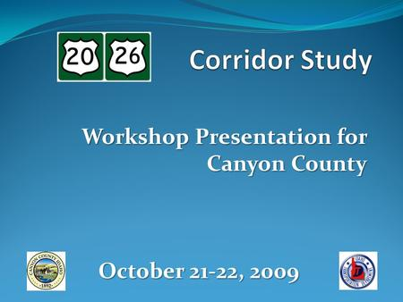 Workshop Presentation for Canyon County October 21-22, 2009.