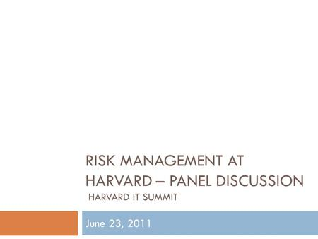 Risk Management at Harvard – Panel Discussion Harvard IT Summit