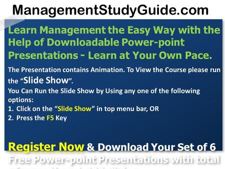 Learn Management the Easy Way with the Help of Downloadable Power-point Presentations - Learn at Your Own Pace. The Presentation contains Animation. To.