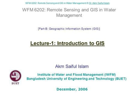 WFM 6202: Remote Sensing and GIS in Water Management